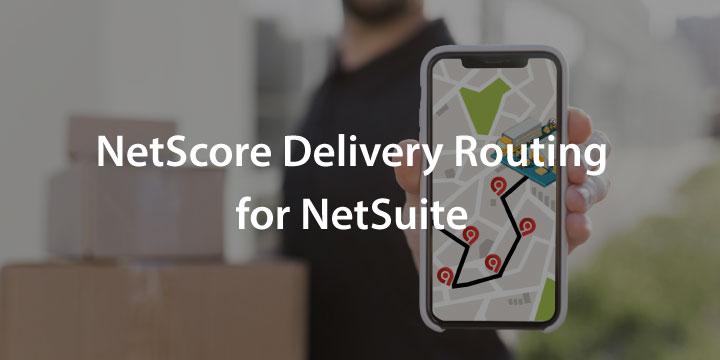 NetSuite Delivery Routing